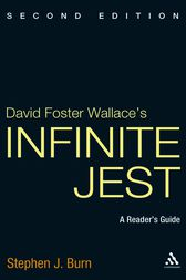 David Foster Wallace's Infinite Jest by Stephen J. Burn