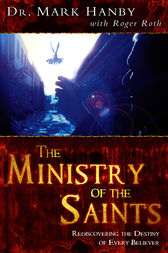 The Ministry Of The Saints by Mark Hanby