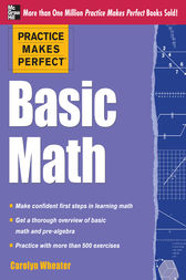 Practice Makes Perfect Basic Math by Carolyn Wheater