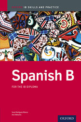 IB Spanish B: Skills and Practice by Suso Rodríguez-Blanco