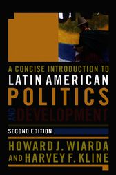 A Concise Introduction to Latin American Politics and Development by Howard J. Wiarda