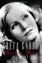 Greta Garbo by David Bret