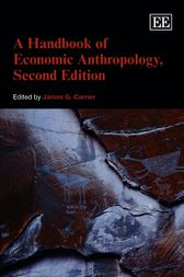 A Handbook of Economic Anthropology by James G. Carrier