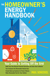 The Homeowner's Energy Handbook by Paul Scheckel