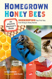 Homegrown Honey Bees by Alethea Morrison