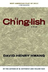 Chinglish (TCG Edition) by David Henry Hwang