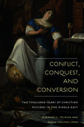 Conflict, Conquest, and Conversion by Eleanor H. Tejirian