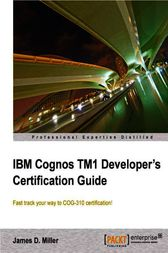IBM Cognos TM1 Developer's Certification guide by James D. Miller