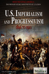 U.S. Imperialism and Progressivism by Britannica Educational Publishing;  Jeff Wallenfeldt