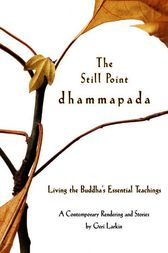 The Still Point Dhammapada by Geri Larkin