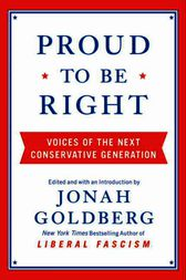 Proud to Be Right by Jonah Goldberg