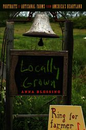 Locally Grown by Anna Blessing