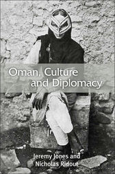 Oman, Culture and Diplomacy by Jeremy Jones