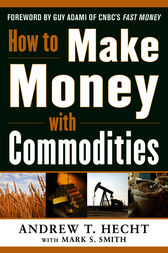 How to Make Money in Commodities
