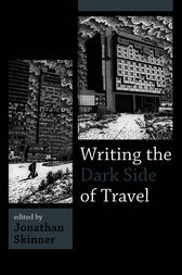 Writing the Dark Side of Travel by Jonathan Skinner
