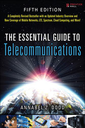 The Essential Guide to Telecommunications by Annabel Z. Dodd