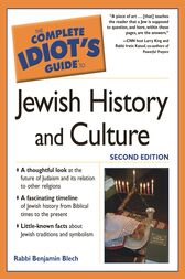 The Complete Idiot's Guide to Jewish History and Culture by Benjamin Blech