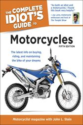 The Complete Idiot's Guide to Motorcycles, 5th Edition by John Stein