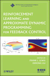 Reinforcement Learning and Approximate Dynamic Programming for Feedback Control by Frank L. Lewis