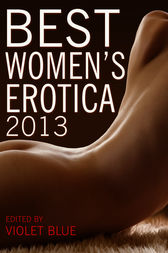 Best Women's Erotica 2013 by Violet Blue