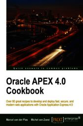 Oracle APEX 4.0 Cookbook by Michel van Zoest