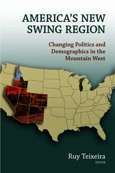 America's New Swing Region by Ruy A. Teixeira