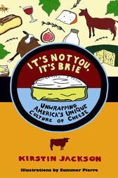 It's Not You, It's Brie by Kirstin Jackson