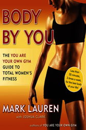 Body by You by Mark Lauren
