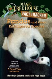 Magic Tree House Fact Tracker #26: Pandas and Other Endangered Species by Mary Pope Osborne