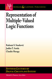 Representation of Multiple-Valued Logic Functions by Radomir S. Stankovic