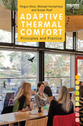Adaptive Thermal Comfort: Principles and Practice by Fergus Nicol