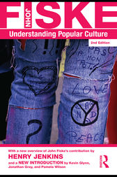 Understanding Popular Culture by John Fiske