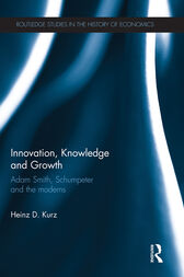 Innovation, Knowledge and Growth by Heinz D. Kurz