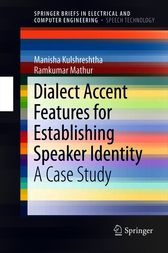 Dialect Accent Features for Establishing Speaker Identity by Manisha Kulshreshtha