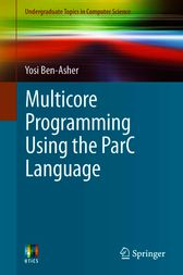 Multicore Programming Using the ParC Language by Yosi Ben-Asher