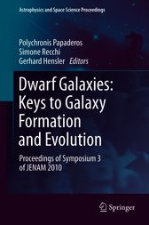 Dwarf Galaxies: Keys to Galaxy Formation and Evolution by unknown