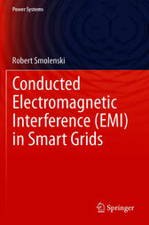 Conducted Electromagnetic Interference (EMI) in Smart Grids by Robert Smolenski