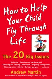 How To Help Your Child Fly Through Life by Andrew Martin