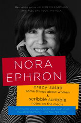 nora ephron crazy salad essay Nora ephron was educated at wellesley college, massachusetts she was an acclaimed essayist (crazy salad 1975), novelist (heartburn 1983), and had.