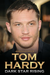 Tom Hardy - Dark Star Rising by James Haydock