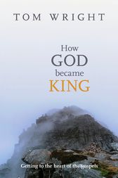 How God Became King by Tom Wright