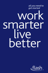 Work Smarter Live Better by Tina Konstant
