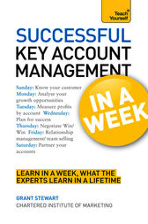 Successful Key Account Management in a Week by Grant Stewart