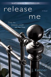 Release Me by J. Kenner
