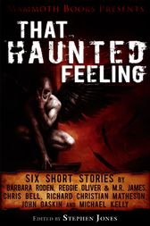 Mammoth Books presents That Haunted Feeling by Chris Bell