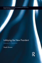 Lobbying the New President by Heath Brown