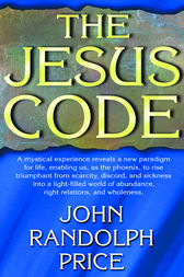 The Jesus Code by John Randolph Price