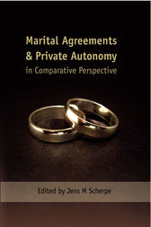 Marital Agreements and Private Autonomy in Comparative Perspective by Jens M Scherpe