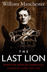 The Last Lion: Volume 1 by William Manchester