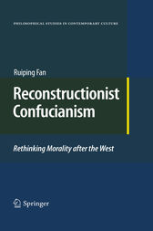 Reconstructionist Confucianism by Ruiping Fan